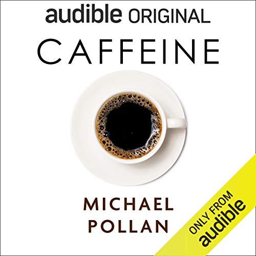 Michael Pollan Caffeine